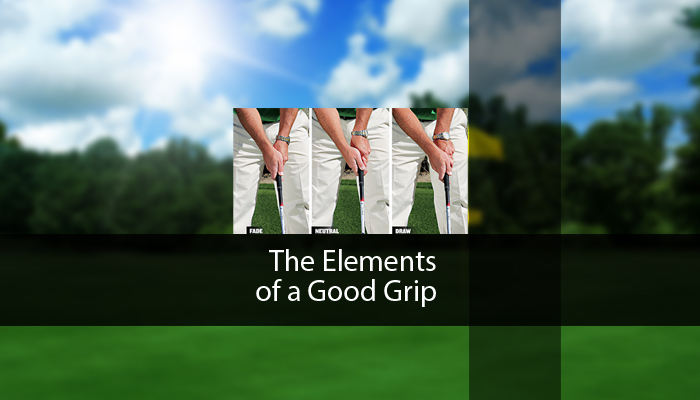 The Elements of a Good Grip