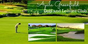 Ayala Greenfield Golf and Leisure Club