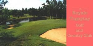 Royale Tagaytay Country Club