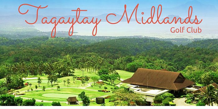 Tagaytay Midlands Golf Club - Discounts, Reviews and Club Info