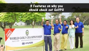 3 Features on why you should check out GolfPH