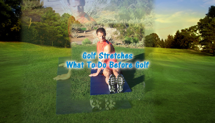 Golf-Stretches – What To Do Before Golf