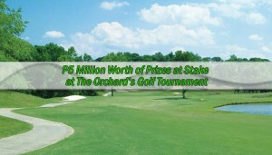 P5 Million Worth of Prizes at Stake at The Orchard's Golf Tournament