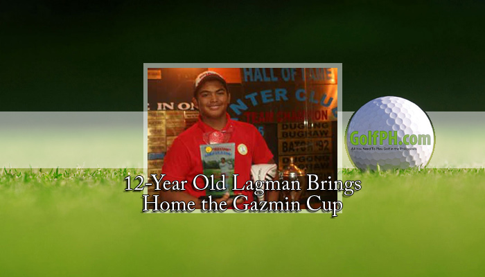 12-Year Old Lagman Brings Home the Gazmin Cup