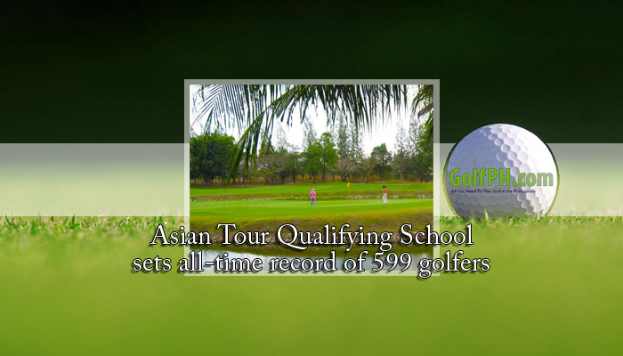 Asian Tour Qualifying School sets all-time record of 599 golfers