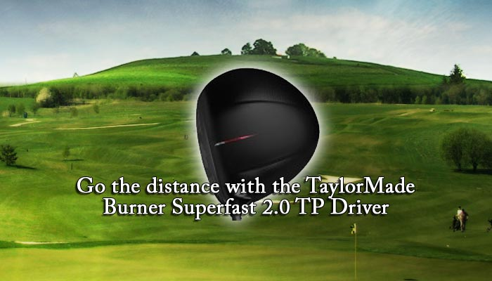 Go the distance with the TaylorMade Burner Superfast 2.0 TP Driver