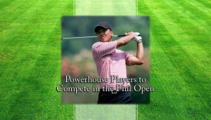 Powerhouse Players to Compete in the Phil Open