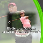 Birdie costs Salvador crown in Cambodia Classic