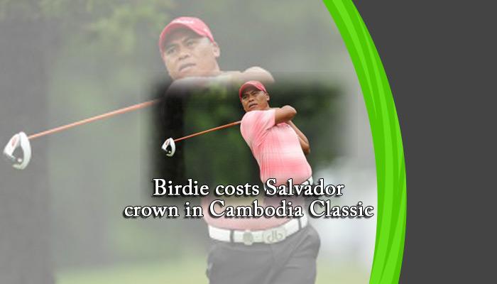 Birdie costs Salvador crown in Cambodia Classic