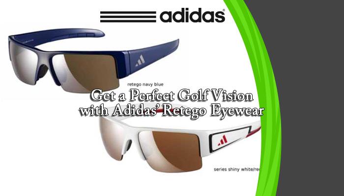 Get a Perfect Golf Vision with Adidas' Retego Eyewear