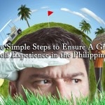 Five Simple Steps to Ensure A Great Golf Experience in the Philippines