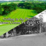 Golfing in the Philippines: Private Course Vs. Public Course