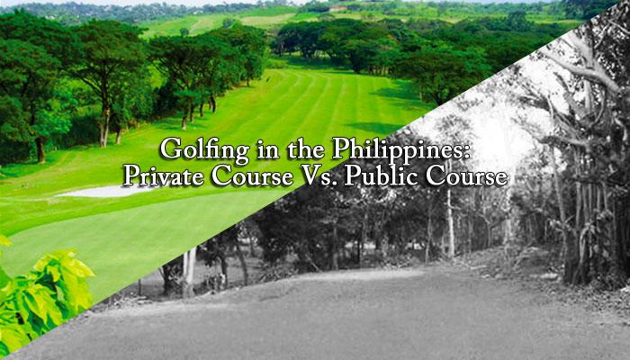 Golfing in the Philippines: Private Course Vs. Public Course