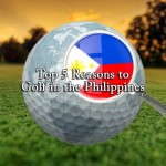 Top 5 Reasons to Golf in the Philippines