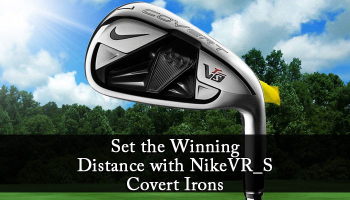 Set the Winning Distance with Nike VR_S Covert Irons