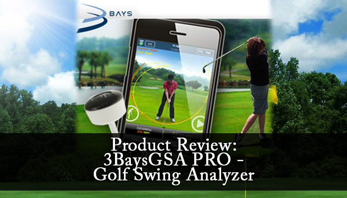 Product Review: 3BaysGSA PRO - Golf Swing Analyzer