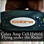 Cobra Amp Cell Hybrid: Flying under the Radar?