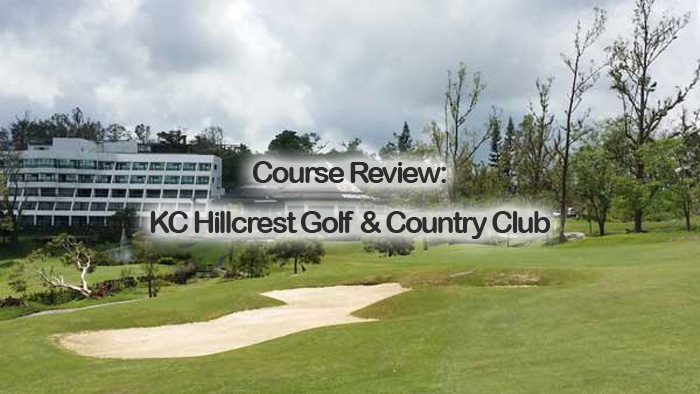 Course Review: KC Hillcrest Golf & Country Club