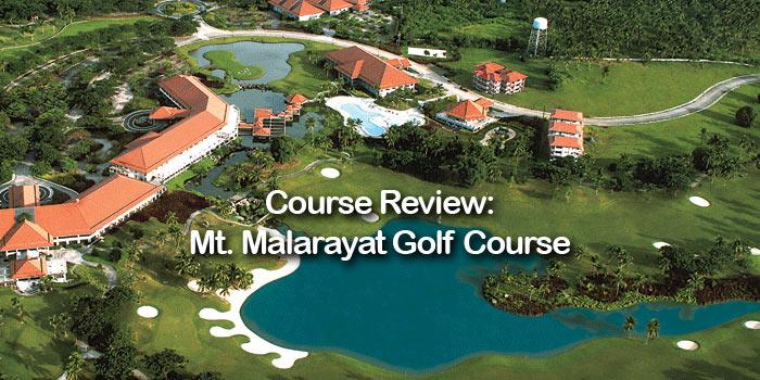 Course Review: Mt. Malarayat Golf Course