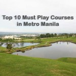 Top 10 Must Play Courses in Metro Manila