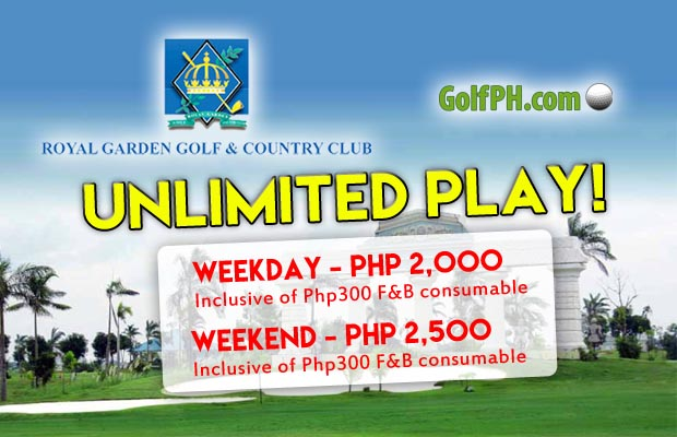 UNLI PLAY at Royal Garden Golf & Country Club!