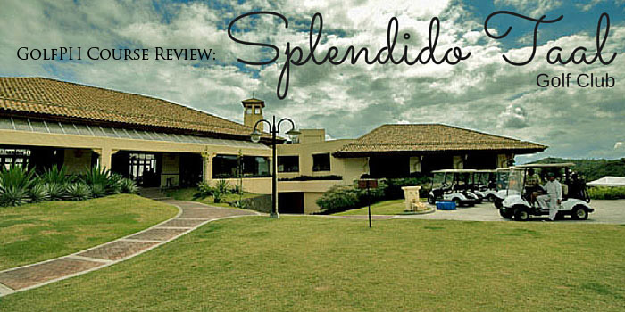 GolfPH Course Review: The Splendido Taal Golf Club