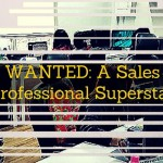 WANTED- A Sales Professional Superstar
