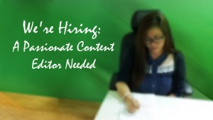 We're Hiring: A Passionate Content Editor Needed
