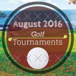 August 2016 Golf Tournaments