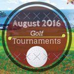 August 2016 Golf Tournaments