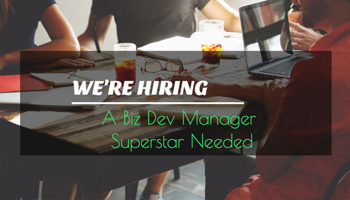 We're Hiring - Biz Dev Manager Needed