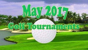 UpcomUpcoming Golf Tournaments in May 2017ing Golf Tournaments in May 2017